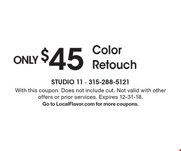 ONLY $45 Color Retouch. With this coupon. Does not include cut. Not valid with other offers or prior services. Expires 12-31-18.Go to LocalFlavor.com for more coupons.