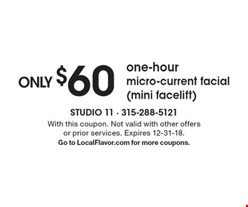 ONLY $60 one-hour micro-current facial (mini facelift) . With this coupon. Not valid with other offers or prior services. Expires 12-31-18.Go to LocalFlavor.com for more coupons.