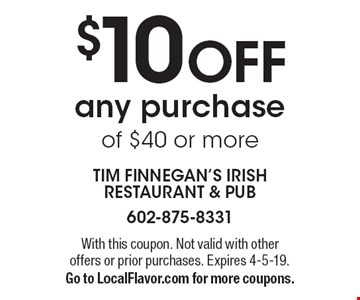 $10 OFF any purchase of $40 or more. With this coupon. Not valid with other offers or prior purchases. Expires 4-5-19. Go to LocalFlavor.com for more coupons.