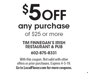 $5 OFF any purchase of $25 or more. With this coupon. Not valid with other offers or prior purchases. Expires 4-5-19. Go to LocalFlavor.com for more coupons.