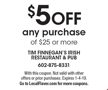 $5 OFF any purchase of $25 or more. With this coupon. Not valid with other offers or prior purchases. Expires 1-4-19.Go to LocalFlavor.com for more coupons.