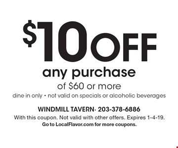 $10 off any purchase of $60 or more. Dine in only. Not valid on specials or alcoholic beverages. With this coupon. Not valid with other offers. Expires 1-4-19. Go to LocalFlavor.com for more coupons.