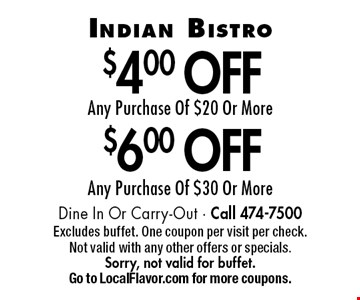 $6.00 off any purchase of $30 or more OR $4.00 off any purchase of $20 or more. Dine In Or Carry-Out - Call 474-7500. Excludes buffet. One coupon per visit per check. Not valid with any other offers or specials. Sorry, not valid for buffet. Go to LocalFlavor.com for more coupons.
