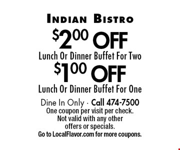 $1.00 Off Lunch Or Dinner Buffet For One. $2.00 Off Lunch Or Dinner Buffet For Two. Dine In Only - Call 474-7500. One coupon per visit per check. Not valid with any other offers or specials. Go to LocalFlavor.com for more coupons.