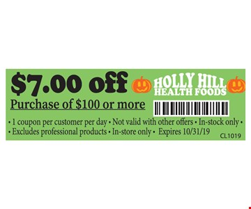 $7.00 OFF Purchase of $100 or More . 1 Coupon per customer per day. Not valid with other offers. In - Stock only. Excludes professional products .In- Store only. Expires 10/31/19.