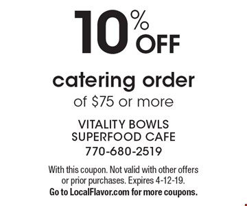 10% OFF catering orderof $75 or more. With this coupon. Not valid with other offers or prior purchases. Expires 4-12-19.Go to LocalFlavor.com for more coupons.