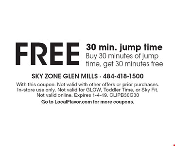 FREE 30 min. jump time. Buy 30 minutes of jump time, get 30 minutes free. With this coupon. Not valid with other offers or prior purchases. In-store use only. Not valid for GLOW, Toddler Time, or Sky Fit. Not valid online. Expires 1-4-19. CLIPB30G30 Go to LocalFlavor.com for more coupons.