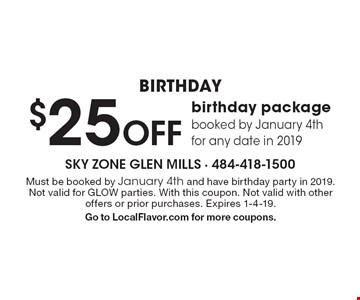 $25 Off birthday package booked by January 4th for any date in 2019. Must be booked by January 4th and have birthday party in 2019. Not valid for GLOW parties. With this coupon. Not valid with other offers or prior purchases. Expires 1-4-19. Go to LocalFlavor.com for more coupons.