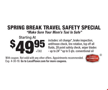 $49.95 +tax Starting At Spring Break travel safety special.