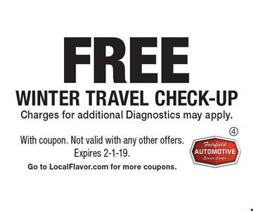 Free Winter Travel Check-Up. Charges for additional Diagnostics may apply.. With coupon. Not valid with any other offers. Expires 2-1-19. Go to LocalFlavor.com for more coupons.