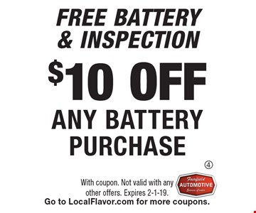 $10 off any Battery Purchase. With coupon. Not valid with any other offers. Expires 2-1-19. Go to LocalFlavor.com for more coupons.