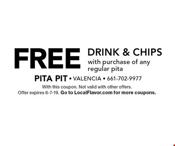 FREE Drink & Chips with purchase of any regular pita. With this coupon. Not valid with other offers. Offer expires 6-7-19. Go to LocalFlavor.com for more coupons.