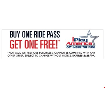 Buy one ride pass get one Free! Not valid on previous purchases. Cannot be combined with any other offer. Subject to change without notice. Expires 2/28/19.
