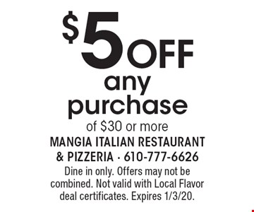 $5 off any purchase of $30 or more. Dine in only. Offers may not be combined. Not valid with Local Flavor deal certificates. Expires 1/3/20.