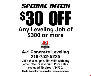 SPECIAL OFFER! $30 OFF Any Leveling Job of $300 or more. Valid this coupon. Not valid with any other offer or discount. Prior sales excluded. Expires 1/24/20.Go to LocalFlavor.com for more coupons.