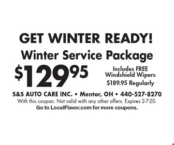 GET WINTER READY! $129.95 Winter Service Package Includes FREE Windshield Wipers$189.95 Regularly. With this coupon. Not valid with any other offers. Expires 2-7-20.Go to LocalFlavor.com for more coupons.