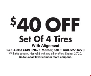 $40 OFF Set Of 4 TiresWith Alignment. With this coupon. Not valid with any other offers. Expires 2-7-20.Go to LocalFlavor.com for more coupons.