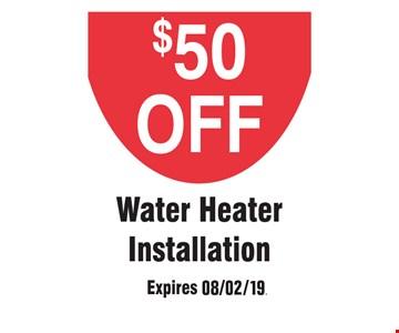 $50 off water heater installation.