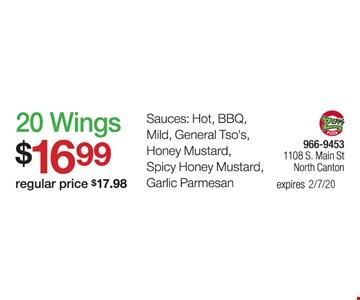 20 wings $16.99 (regular price $17.98). Sauces: Hot, BBQ, Mild, General Tso's, Honey Mustard, Spicy Honey Mustard, Garlic Parmesan.