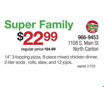 Super Family $22.99 (regular price $24.99). 14