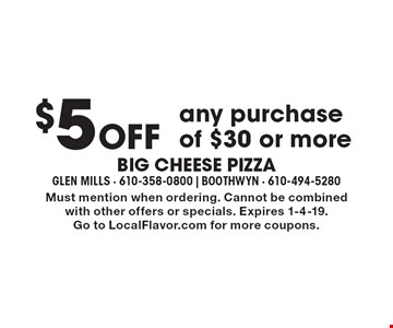 $5 Off any purchase of $30 or more. Must mention when ordering. Cannot be combined with other offers or specials. Expires 1-4-19. Go to LocalFlavor.com for more coupons.