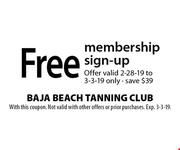 Free membership sign-up. Offer valid 2-28-19 to 3-3-19 only. Save $39. With this coupon. Not valid with other offers or prior purchases. Exp. 3-3-19.