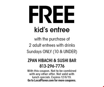 Free kid's entree with the purchase of 2 adult entrees with drinks. Sundays only (10 & under). With this coupon. Not to be combined with any other offer. Not valid with lunch specials. Expires 12/6/19. Go to LocalFlavor.com for more coupons.