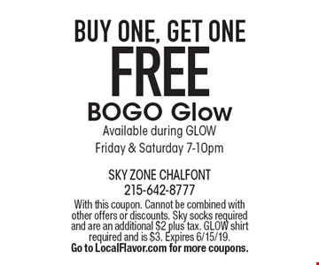 Free BOGO Glow. Buy One, Get One BOGO Glow. Available during GLOW Friday & Saturday 7-10pm. With this coupon. Cannot be combined with other offers or discounts. Sky socks required and are an additional $2 plus tax. GLOW shirt required and is $3. Expires 6/15/19. Go to LocalFlavor.com for more coupons.