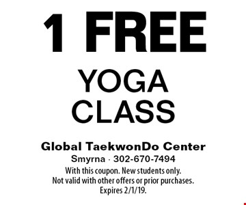 1 Free Yoga Class. With this coupon. New students only. Not valid with other offers or prior purchases. Expires 2/1/19.