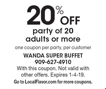 20% off party of 20 adults or more one coupon per party, per customer. With this coupon. Not valid with other offers. Expires 1-4-19. Go to LocalFlavor.com for more coupons.