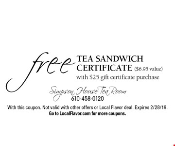 Free tea sandwich certificate ($6.95 value) with $25 gift certificate purchase. With this coupon. Not valid with other offers or Local Flavor deal. Expires 2/28/19. Go to LocalFlavor.com for more coupons.