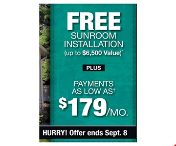 FREE Sunroom Installation (up to $6,500 Vale) - Plus payments as Low as $179/mo.Offer ends 9/8/19. PROMO CODE: CLIP *Discount applies to std. rm. installation only & varies by market. Foundation, electrical & peripheral items not included. Some restrictions apply. Not valid on prior sales or previous quotes. May not be used in conjunction with other offers or discounts. Subject to credit approval. Fixed APR of 9.99% for 120 mos. For ea. $1,000 financed, 1 pymt. of $47.33, 5 mos. of $8.33 pymts. followed by 114 amortized payments. of $13.62. Account activation fee of $39 may apply w/customer's 1st payment and is not reflected in any payment  amount  shown. Financing for GreenSky consumer credit programs is provided by federally insured, federal and state chartered financial institutions without regard to race, color, religion, national origin, sex or familial status. See store for details. Franchise/dealer participation varies. Copyright 2019 Patio Enclosures.