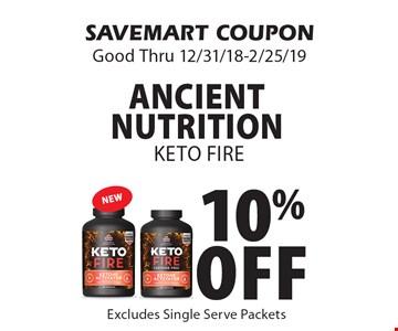 10% off ancient nutritionKeto Fire. SAVEMART COUPONGood Thru 12/31/18-2/25/19