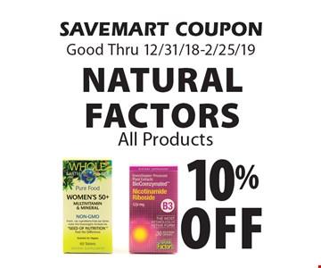 10% off natural factors All Products. SAVEMART COUPONGood Thru 12/31/18-2/25/19