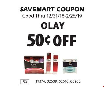 50¢ Off Olay. SAVEMART COUPONGood Thru 12/31/18-2/25/19