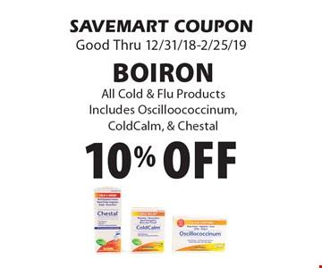10% off BoironAll Cold & Flu ProductsIncludes Oscilloococcinum, ColdCalm, & Chestal. SAVEMART COUPONGood Thru 12/31/18-2/25/19