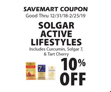 10% off SolgarActive LifestylesIncludes Curcumin, Solgar 7, & Tart Cherry. SAVEMART COUPONGood Thru 12/31/18-2/25/19