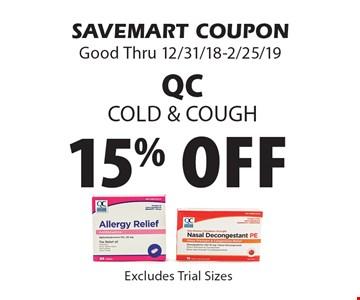 15% off QC Cold & Cough. SAVEMART COUPONGood Thru 12/31/18-2/25/19