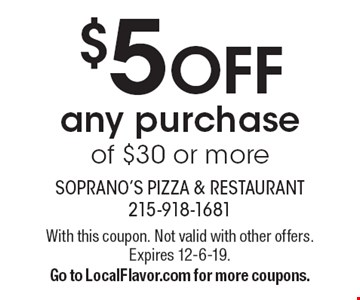 $5 OFF any purchase of $30 or more. With this coupon. Not valid with other offers.Expires 12-6-19. Go to LocalFlavor.com for more coupons.