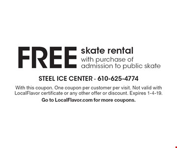 FREE skate rental with purchase of admission to public skate. With this coupon. One coupon per customer per visit. Not valid with LocalFlavor certificate or any other offer or discount. Expires 1-4-19. Go to LocalFlavor.com for more coupons.
