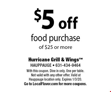 $5 off food purchase of $25 or more. With this coupon. Dine in only. One per table. Not valid with any other offer. Valid at Hauppauge location only. Expires 1/3/20. Go to LocalFlavor.com for more coupons.