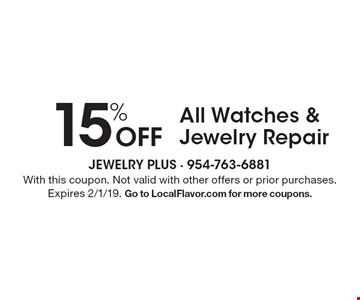 15% Off All Watches & Jewelry Repair. With this coupon. Not valid with other offers or prior purchases. Expires 2/1/19. Go to LocalFlavor.com for more coupons.