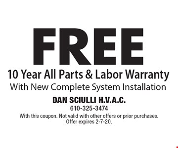 FREE 10 Year All Parts & Labor Warranty With New Complete System Installation. With this coupon. Not valid with other offers or prior purchases. Offer expires 2-7-20.