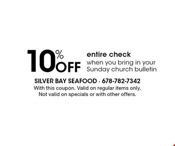 10% Off entire check when you bring in your Sunday church bulletin. With this coupon. Valid on regular items only. Not valid on specials or with other offers.