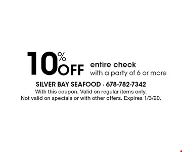 10% Off entire check with a party of 6 or more. With this coupon. Valid on regular items only.Not valid on specials or with other offers. Expires 1/3/20.