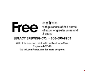 Free entree with purchase of 2nd entree of equal or greater value and 2 beers. With this coupon. Not valid with other offers. Expires 4-12-19. Go to LocalFlavor.com for more coupons.
