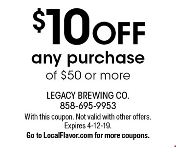 $10 off any purchase of $50 or more. With this coupon. Not valid with other offers. Expires 4-12-19. Go to LocalFlavor.com for more coupons.