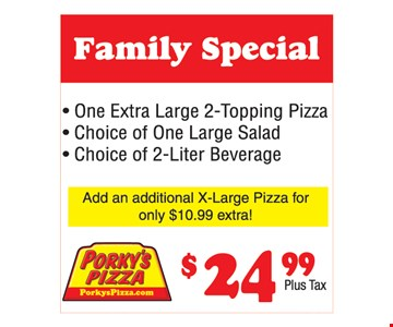 Family Special. $24.99. One extra large 2-topping pizza. Choice of one large salad. Choice of 2-liter beverage.