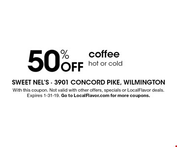 50% Off coffee hot or cold. With this coupon. Not valid with other offers, specials or LocalFlavor deals. Expires 1-31-19. Go to LocalFlavor.com for more coupons.