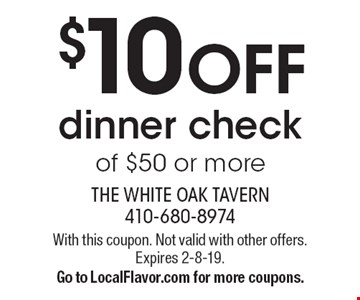 $10 OFF dinner check of $50 or more. With this coupon. Not valid with other offers. Expires 2-8-19. Go to LocalFlavor.com for more coupons.